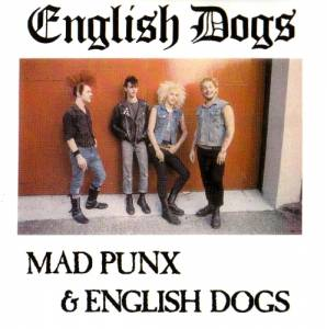Cover - English Dogs: Mad Punx & English Dogs