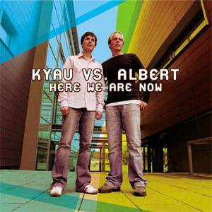 Cover - Kyau Vs. Albert: Here We Are Now