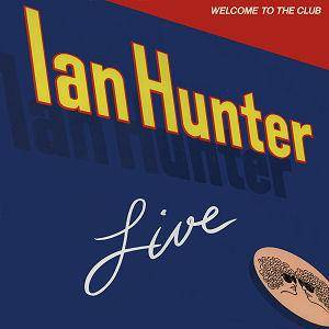 Ian Hunter: Welcome To The Club - Cover