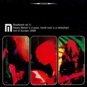 Motorpsycho: Roadwork Vol. 1: Heavy Metall Iz A Poze, Hardt Rock Iz A Laifschteil - Live In Europe 1998 - Cover