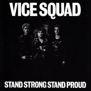 Cover - Vice Squad: Stand Strong Stand Proud
