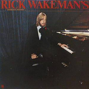 Rick Wakeman: Criminal Record - Cover