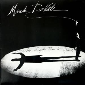 Mink DeVille: Where Angels Fear To Tread (LP) - Bild 1