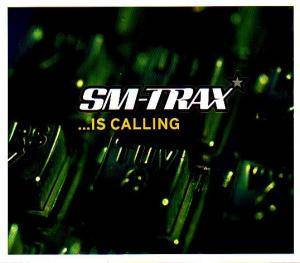 Cover - SM-Trax: ...Is Calling