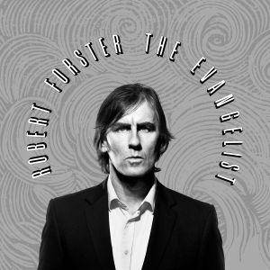 Robert Forster: Evangelist, The - Cover