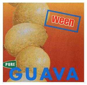 Ween: Pure Guava - Cover