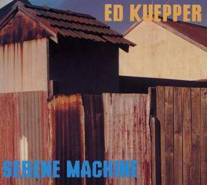Cover - Ed Kuepper: Serene Machine