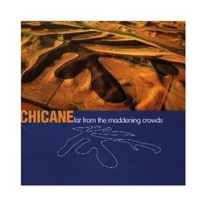 Cover - Chicane: Far From The Maddening Crowds