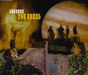 Cover - Coral, The: Goodbye