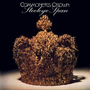 Cover - Steeleye Span: Commoners Crown