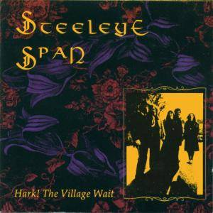 Cover - Steeleye Span: Hark! The Village Wait