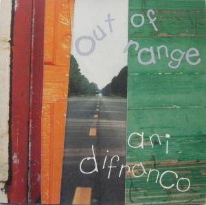 Cover - Ani DiFranco: Out Of Range