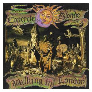 Concrete Blonde: Walking In London - Cover