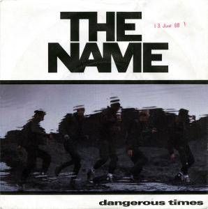 Cover - Name, The: Dangerous Times