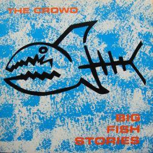 Cover - Crowd, The: Big Fish Stories