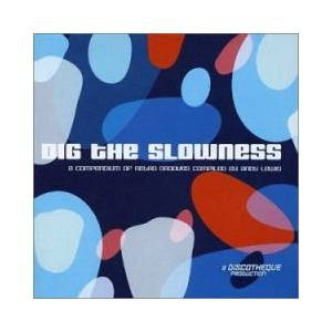 Cover - John Schroeder Orchestra: Dig The Slowness - A Compendium Of Retro Grooves Compiled By Andy Lewis