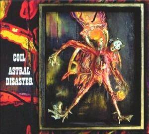 Cover - Coil: Astral Disaster