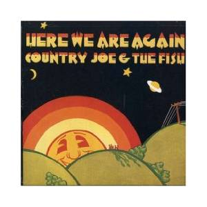 Cover - Country Joe & The Fish: Here We Are Again