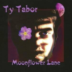 Ty Tabor: Moonflower Lane - Cover