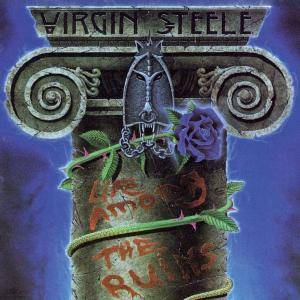Virgin Steele: Life Among The Ruins (CD) - Bild 1
