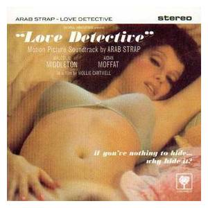Arab Strap: Love Detective - Cover