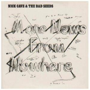 Nick Cave And The Bad Seeds: More News From Nowhere - Cover