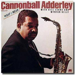 Cover - Cannonball Adderley: What I Mean