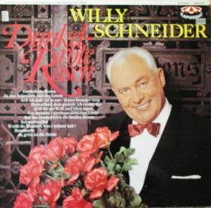 Cover - Willy Schneider: Dunkelrote Rosen