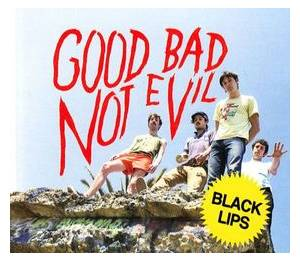 Cover - Black Lips: Good Bad Not Evil