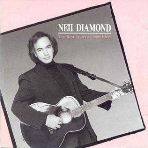 Neil Diamond: Best Years Of Our Lives, The - Cover