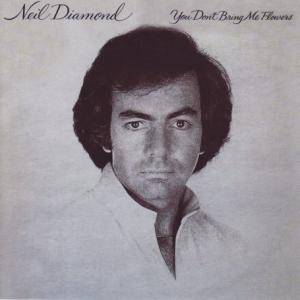 Neil Diamond: You Don't Bring Me Flowers - Cover