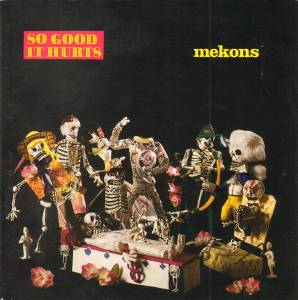 Cover - Mekons, The: So Good It Hurts