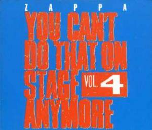 Frank Zappa: You Can't Do That On Stage Anymore Vol. 4 - Cover