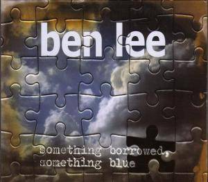 Cover - Ben Lee: Something Borrowed, Something Blue