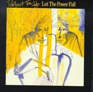 Robert Fripp: Let The Power Fall - Cover