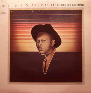 Cover - Charlie Christian: Solo Flight - The Genius Of Charlie Christian