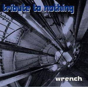 Cover - Tribute To Nothing: Wrench