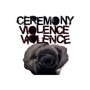 Ceremony: Violence Violence - Cover