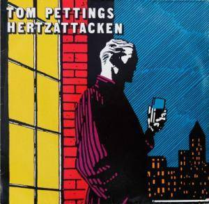 Cover - Tom Pettings Hertzattacken: Tom Pettings Hertzattacken