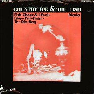 "Cover - Country Joe & The Fish: ""Fish"" Cheer / I-Feel-Like-I'm-Fixin'-To-Die Rag, The"