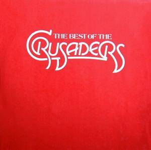 The Crusaders: Best Of The Crusaders, The - Cover
