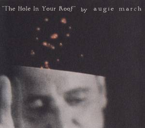 Cover - Augie March: Hole In Your Roof, The