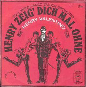 Cover - Henry Valentino: Henry Zeig' Dich Mal Ohne