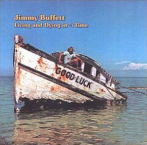 Jimmy Buffett: Living And Dying In 3/4 Time - Cover