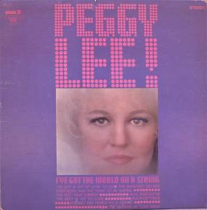 Cover - Peggy Lee: I've Got The World On A String