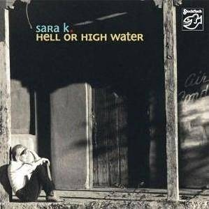 Cover - Sara K.: Hell Or High Water