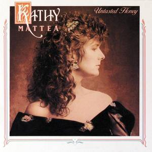 Cover - Kathy Mattea: Untasted Honey
