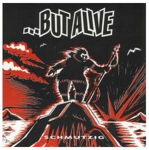 Cover - ...But Alive: Schmutzig