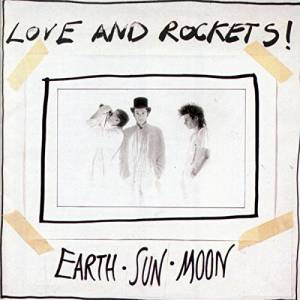 Cover - Love And Rockets: Earth Sun Moon