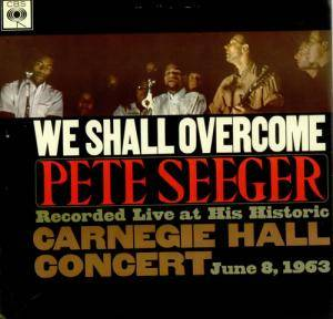 Pete Seeger: We Shall Overcome - Cover